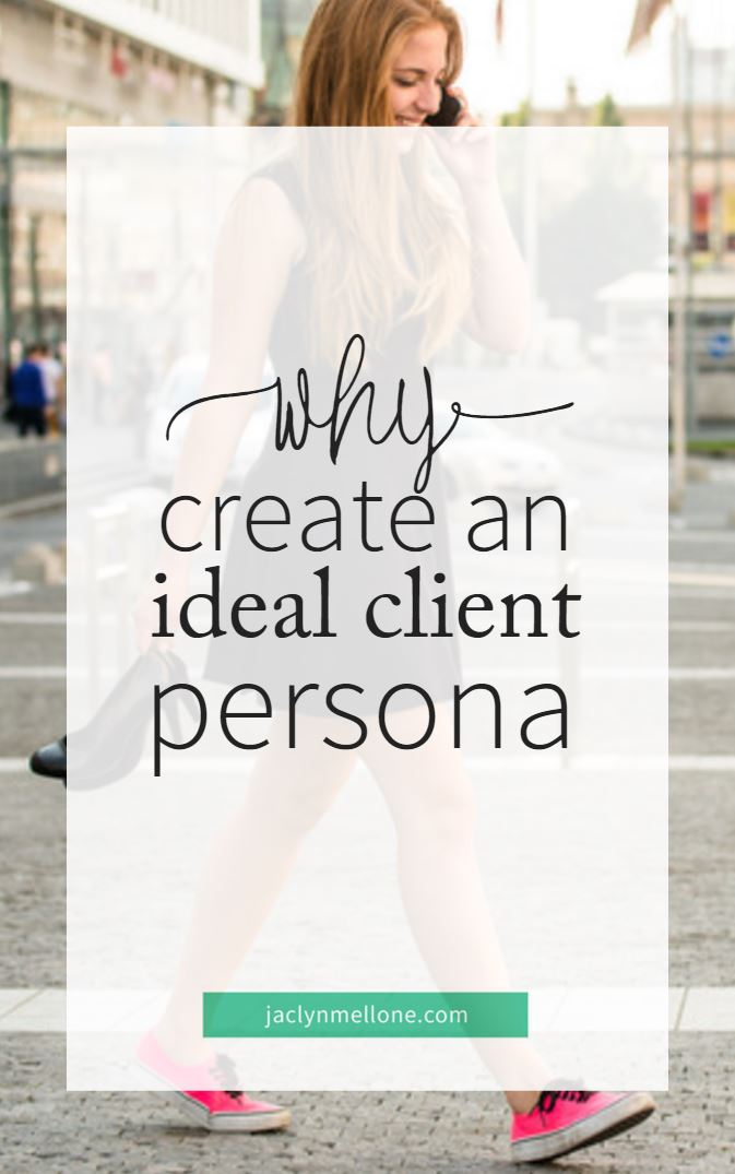 Why Create an Ideal Client Persona - Jaclyn Mellone || Go-To