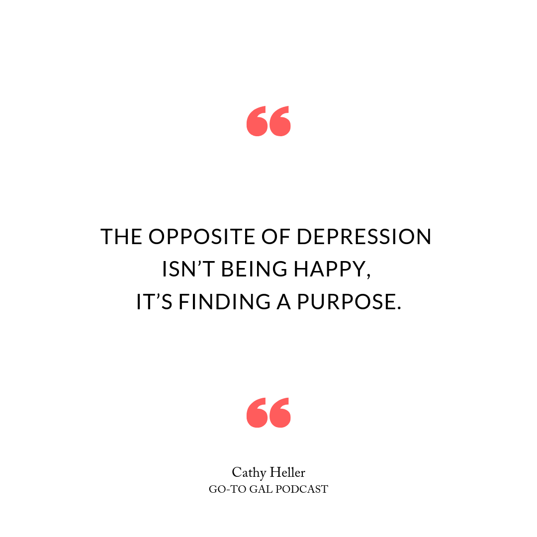 The opposite of depression isn't being happy, it's finding a purpose.