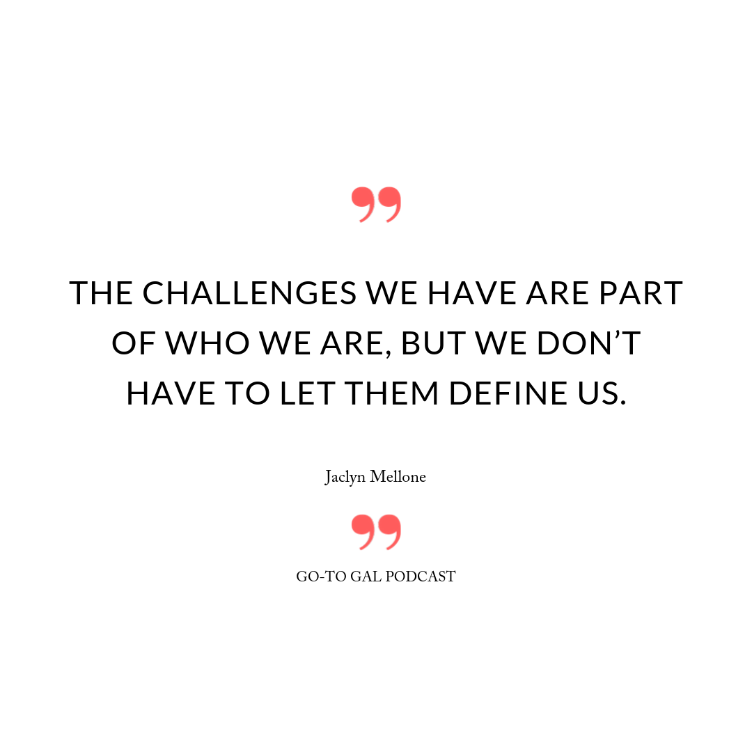 The challenges we have are part of who we are, but we don't have to let them define us.