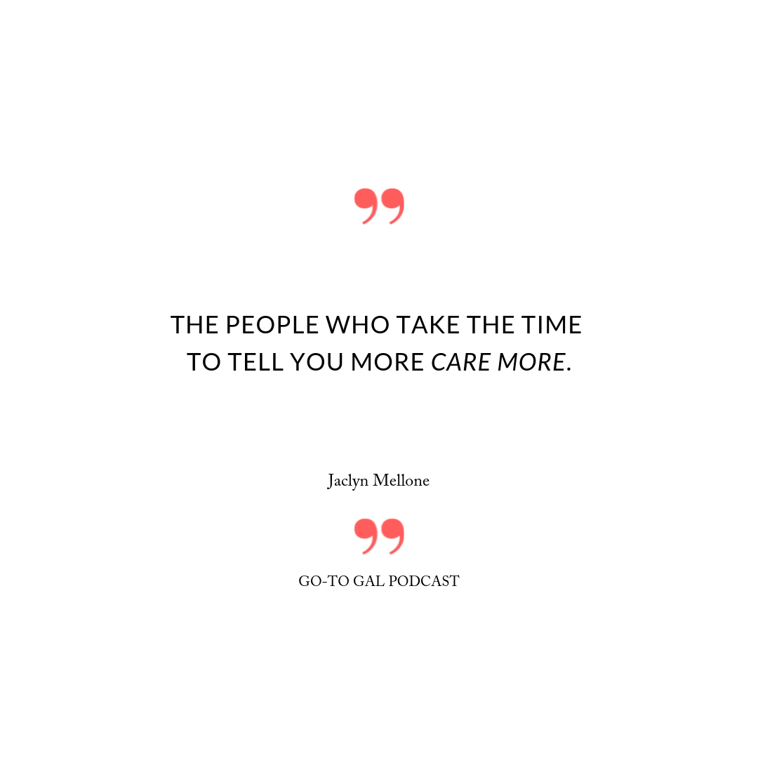 The people who take the time to tell you more care more.