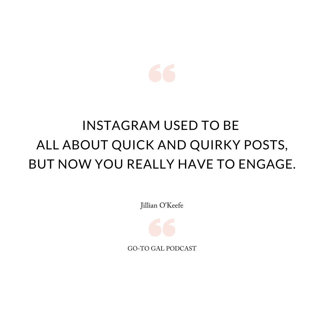 Instagram used to be all about quick and quirky posts, but now you really have to engage.