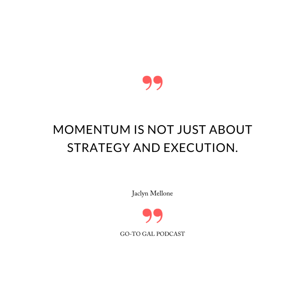 Momentum is not just about strategy and execution.