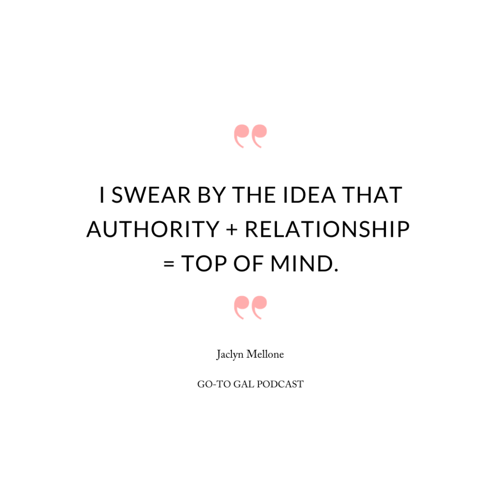 I swear by the idea that authority + relationship = top of mind.