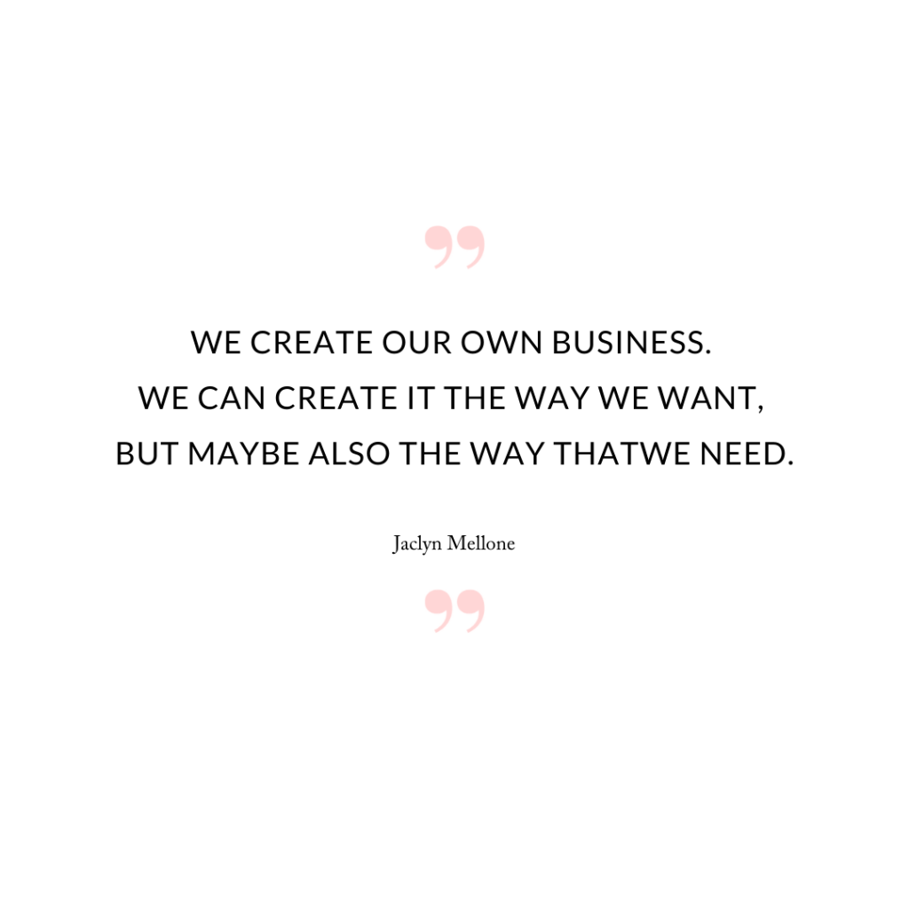 """""""We create our own business. We can create it the way we want, but maybe also the way that we need."""""""