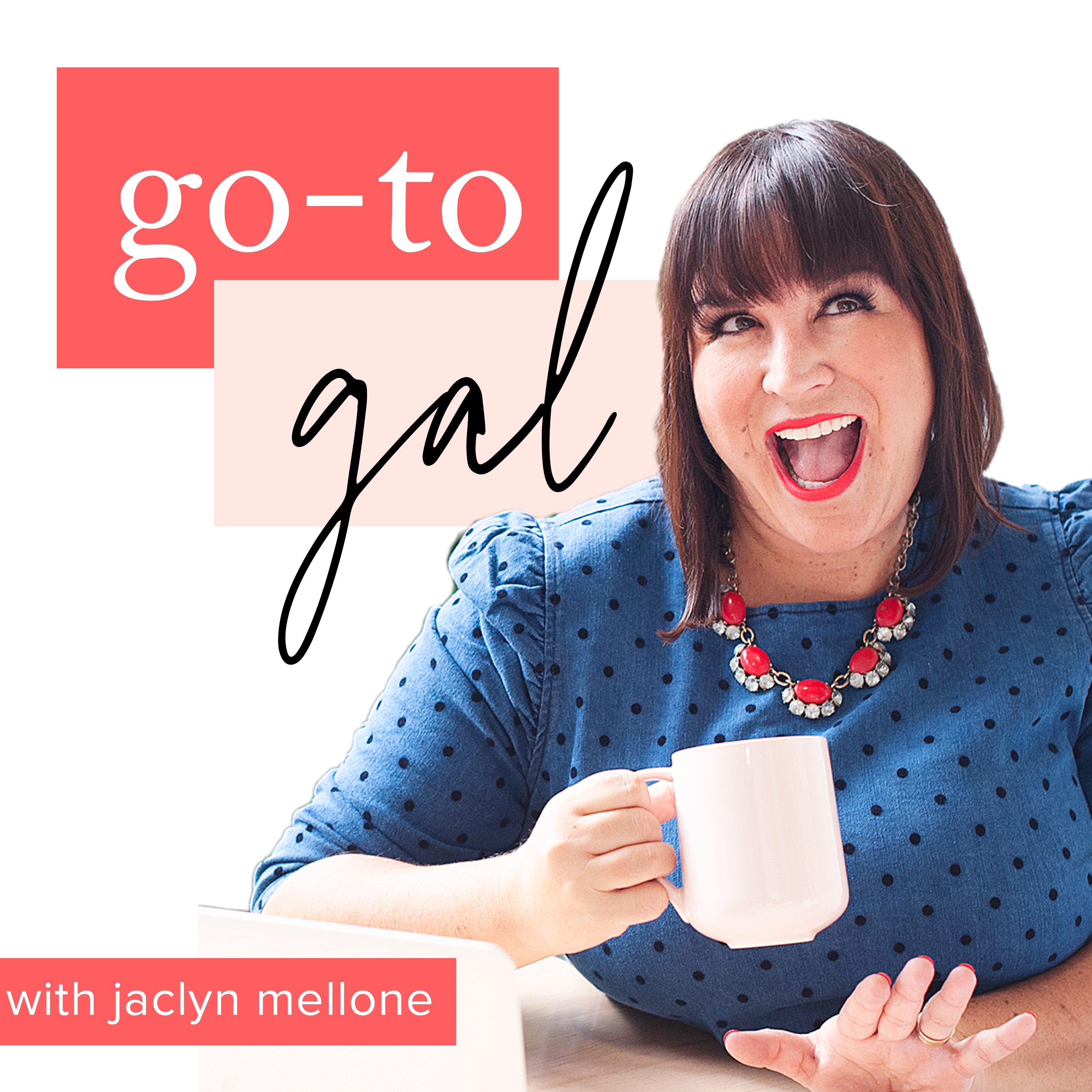 Go-To Gal with Jaclyn Mellone: Digital Marketing + Mindset for Female Entrepreneurs | Personal Branding | Social Media